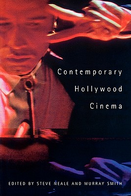 Contemporary Hollywood Cinema, Steve Neale and Murray Smith (Editors)