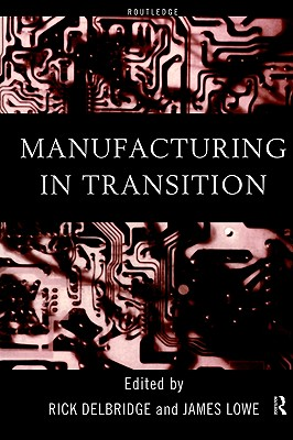 Manufacturing in Transition (And Business Studies; 7)