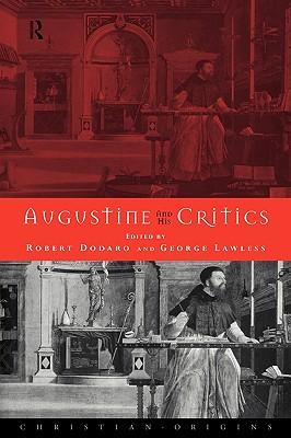 Augustine and his Critics (Christian Origins)