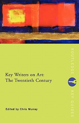 Image for Key Writers on Art: The Twentieth Century (Routledge Key Guides)