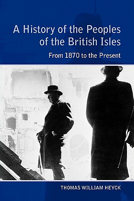 Image for A History of the Peoples of the British Isles: From 1870 to the Present