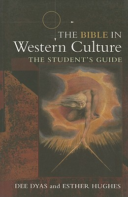 The Bible in Western Culture: The Student's Guide, Dyas, Dee; Hughes, Esther