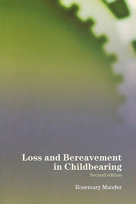Loss and Bereavement in Childbearing, Mander, Rosemary