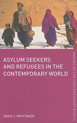 Image for Asylum Seekers and Refugees in the Contemporary World (The Making of the Contemporary World)