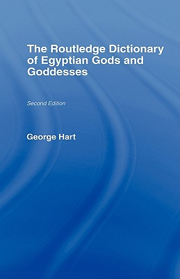 Image for The Routledge Dictionary of Egyptian Gods and Goddesses (Routledge Dictionaries)
