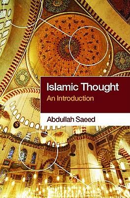 Islamic Thought: An Introduction, Saeed, Abdullah