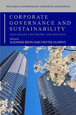 Corporate Governance and Sustainability: Challenges for Theory and Practice (Routledge Contemporary Corporate Governance), Dunphy, Dexter; Benn, Suzanne