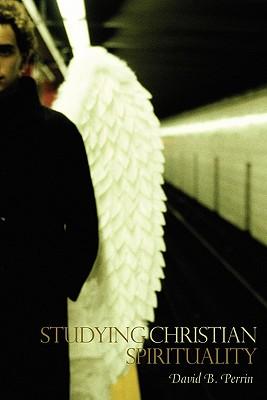 Studying Christian Spirituality, Perrin, David B.