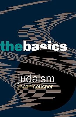 Judaism: The Basics, Neusner, Jacob
