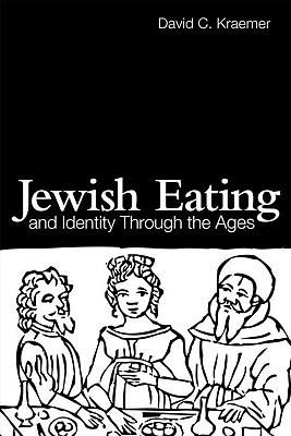 Image for JEWISH EATING AND IDENTITY THROUGH THE AGES