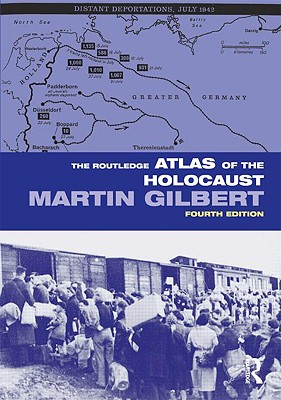 The Routledge Atlas of the Holocaust (Routledge Historical Atlases), Gilbert, Martin