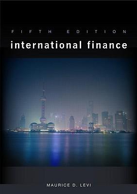 International Finance 5th Edition, Maurice D. Levi  (Author)