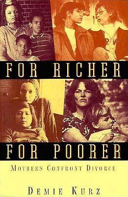 Image for For Richer, For Poorer: Mothers Confront Divorce (Perspectives on Gender)