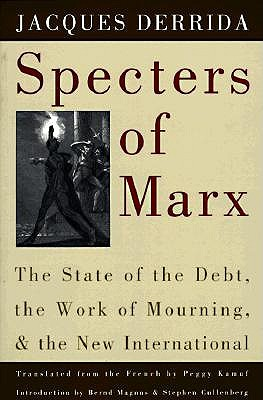 Image for Specters of Marx: State of the Debt, the Work of Mourning, and the New Internati