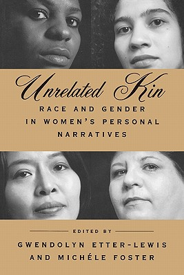 Image for Unrelated Kin: Race and Gender in Women's Personal Narratives