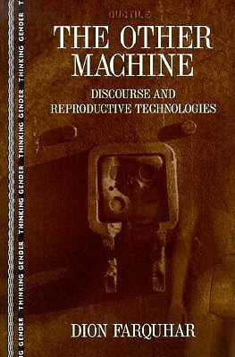 Image for The Other Machine: Discourse and Reproductive Technologies (Thinking Gender)