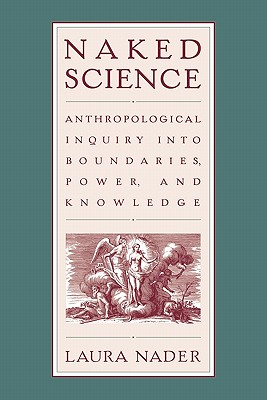 Naked Science: Anthropological Inquiry into Boundaries, Power, and Knowledge
