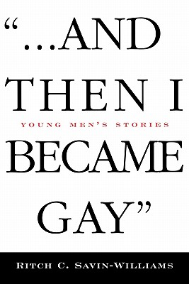 Image for AND THEN I BECAME GAY YOUNG MEN'S STORIES