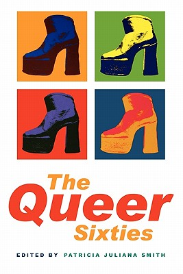 The Queer Sixties, Patricia Juliana Smith