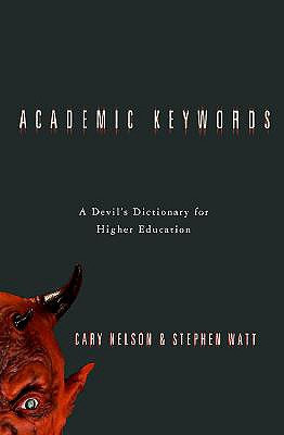 Image for Academic Keywords: A Devil's Dictionary for Higher