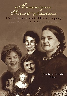 Image for American First Ladies: Their Lives and Their Legacy