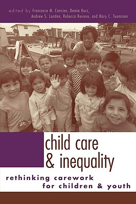 Child Care and Inequality: Re-Thinking Carework for Children and Youth