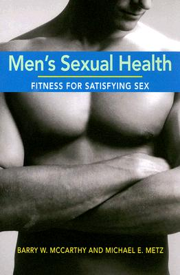 Men's Sexual Health: Fitness for Satisfying Sex, McCarthy, Barry W.