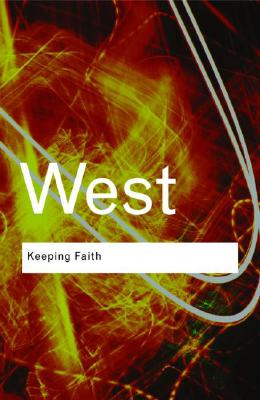Keeping Faith: Philosophy and Race in America (Routledge Classics), Cornel West