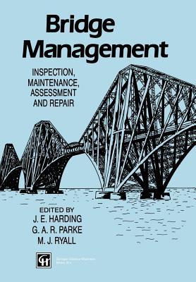Image for Bridge Management: Inspection, Maintenance, Assessment And Repair