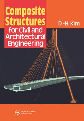 Image for Composite Structures for Civil and Architectural Engineering (Structural Engineering: Mechanics and Design)