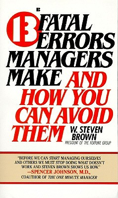 Image for 13 FATAL ERRORS MANAGERS MAKE AND HOW YO