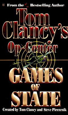 Games of State (Tom Clancy's Op-Center), Clancy, Tom; Pieczenik, Steve