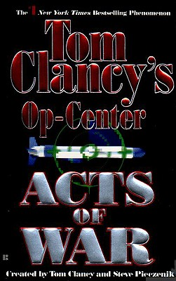 Acts of War [Tom Clancy's Op-Center], Clancy, Tom; Pieczenik, Steve