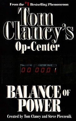 Balance of Power (Tom Clancy's Op-Center, Book 5), Clancy, Tom; Pieczenik, Steve; Rovin, Jeff