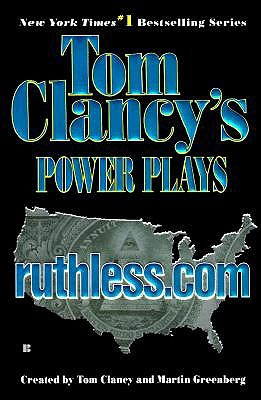 Ruthless.com (Tom Clancy's Power Plays), Clancy, Tom;Greenberg, Martin