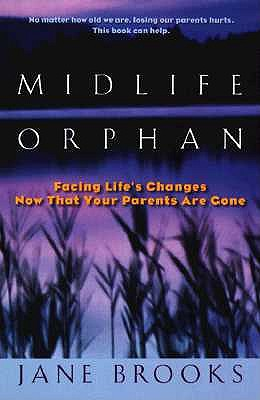 Image for MIDLIFE ORPHAN  Facing Life's Changes Now That Your Parents Are Gone