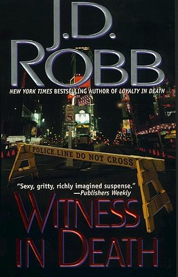 Witness in Death (In Death (Paperback)), J. D. ROBB, NORA ROBERTS