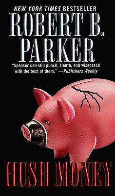 Hush Money (Spenser), Parker, Robert B.