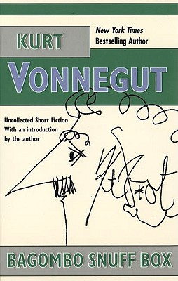 "Bagombo Snuff Box: Uncollected Short Fiction, ""Vonnegut, Kurt"""