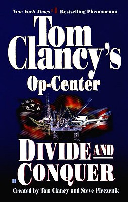 Divide and Conquer (Tom Clancy's Op-Center, Book 7), Clancy, Tom; Pieczenik, Steve; Rovin, Jeff