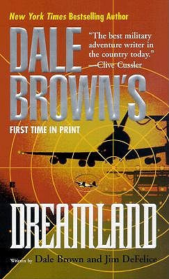 "Dale Brown's Dreamland, ""Brown, Dale, Defelice, Jim"""