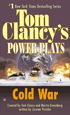 Cold War (Tom Clancy's Power Plays, Book 5), Preisler, Jerome