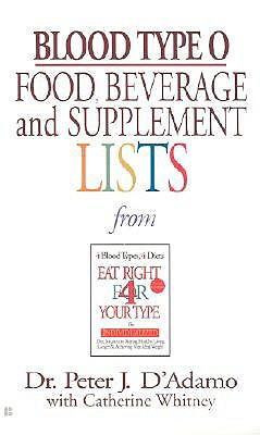 """Blood Type O Food, Beverage and Supplemental Lists"", ""D'Adamo, Peter J."""