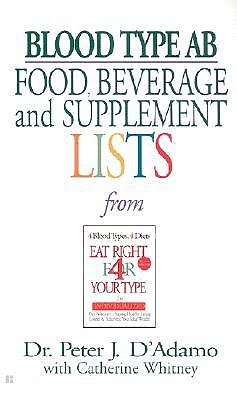 Blood Type AB Food, Beverage and Supplemental Lists, Dr. Peter J. D'Adamo