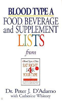Blood Type A: Food, Beverage and Supplement Lists from Eat Right for Your Type, D'Adamo,Peter J./Whitney,Catherine
