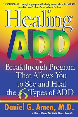 HEALING ADD : THE BREAKTHROUGH PROGRAM T, DANIEL G. AMEN
