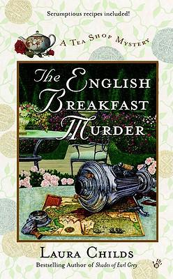 The English Breakfast Murder (Childs, Laura. Tea Shop Mysteries.), LAURA CHILDS