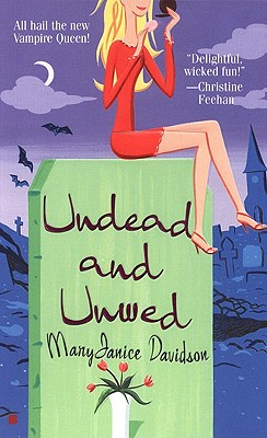 Undead and Unwed (Queen Betsy, Book 1), MaryJanice  Davidson