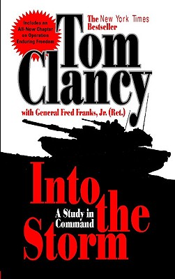 Into the Storm: A Study in Command, TOM CLANCY, FREDERICK M FRANKS