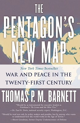 Pentagons New Map : War and Peace in the Twenty-first Century, Barnett,Thomas P.M.